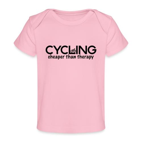 Cycling Cheaper Therapy - Baby Organic T-Shirt
