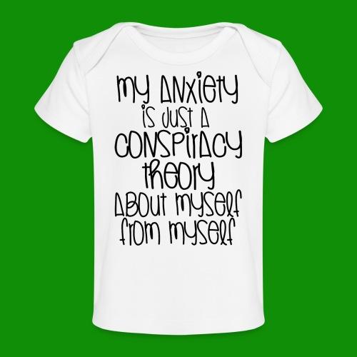 Anxiety Conspiracy Theory - Baby Organic T-Shirt
