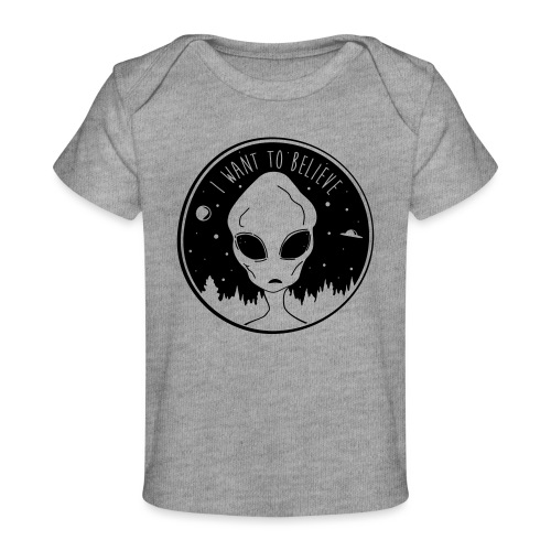 I Want To Believe - Baby Organic T-Shirt