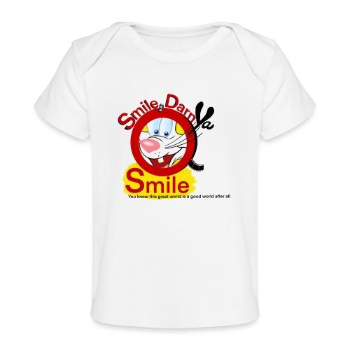 Smile Darn Ya Smile - Baby Organic T-Shirt