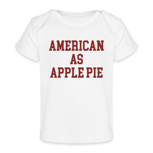 American as Apple Pie - Baby Organic T-Shirt