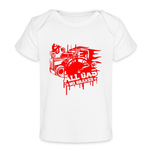 All Gas no Brakes - Baby Organic T-Shirt