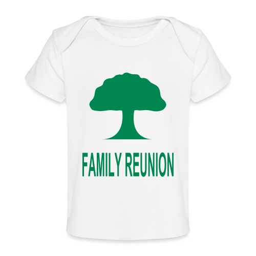 ***12% Rebate - See details!*** FAMILY REUNION add - Baby Organic T-Shirt