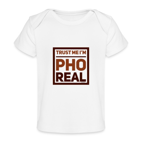 trust me i'm Pho Real - Baby Organic T-Shirt