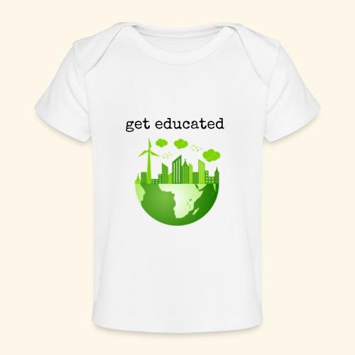 get educated - Baby Organic T-Shirt