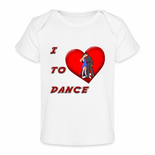 I Heart Dance - Baby Organic T-Shirt