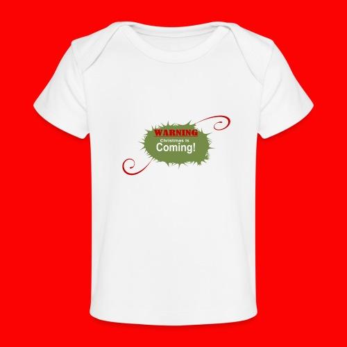 Christmas_is_Coming - Baby Organic T-Shirt