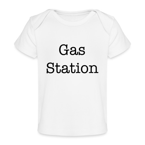 Gas Station baby gift - Baby Organic T-Shirt