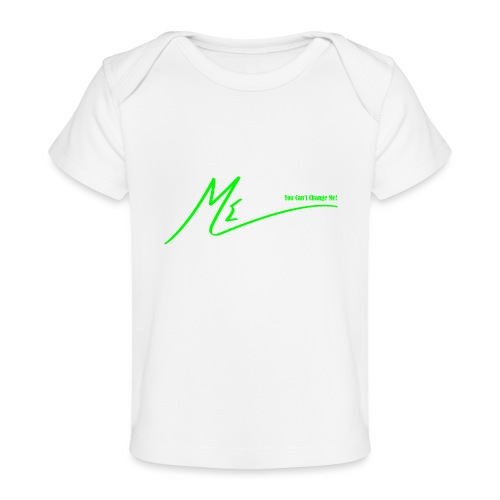 You Can't Change Me! - Baby Organic T-Shirt