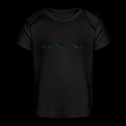 Currently Taken T-Shirt - Baby Organic T-Shirt