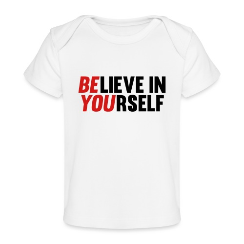 Believe in Yourself - Baby Organic T-Shirt