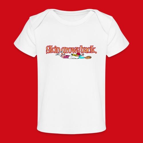 Skin Grows Back - Baby Organic T-Shirt