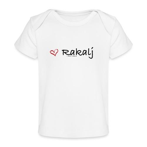 I love Rakalj - Baby Organic T-Shirt