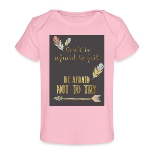 Follow dreams - Baby Organic T-Shirt