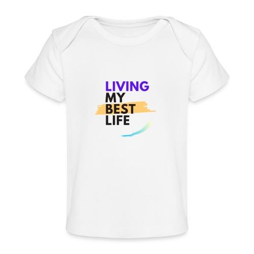 living my best life - Baby Organic T-Shirt
