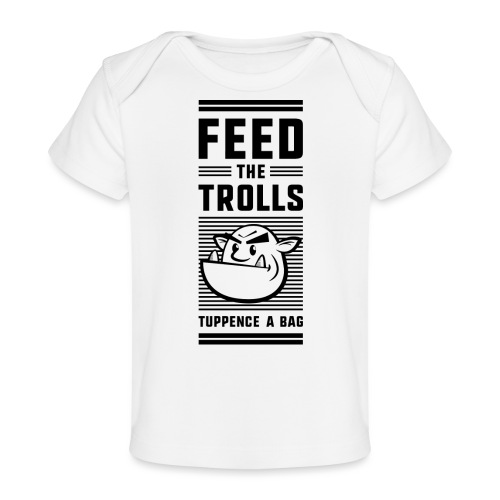 Feed the Trolls Baby One-Piece Snapsuit - Baby Organic T-Shirt