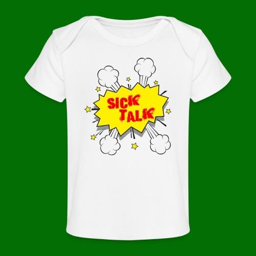 Sick Talk - Baby Organic T-Shirt