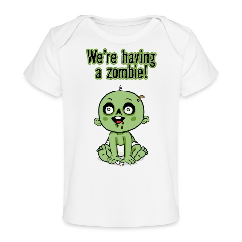 We're Having A Zombie! - Baby Organic T-Shirt