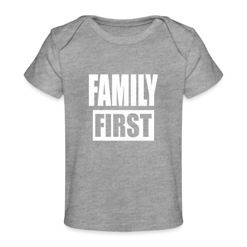 FAMILY FIRST T-SHIRT [MATCHING CLOTH/OUTFIT] - Baby Organic T-Shirt