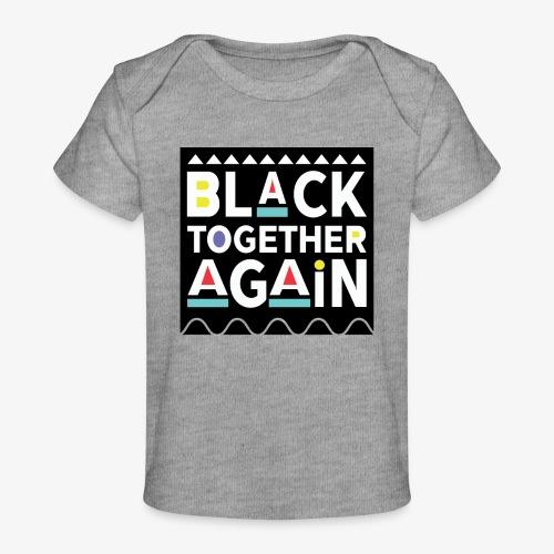 Black Together Again - Baby Organic T-Shirt