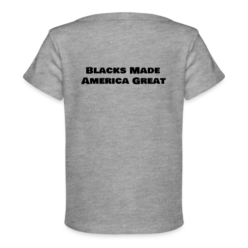 (blacks_made_america) - Baby Organic T-Shirt