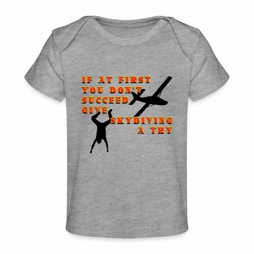 Try Skydiving - Baby Organic T-Shirt