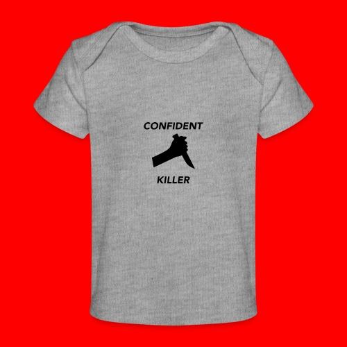 OxyGang: Confident Killer Products - Baby Organic T-Shirt