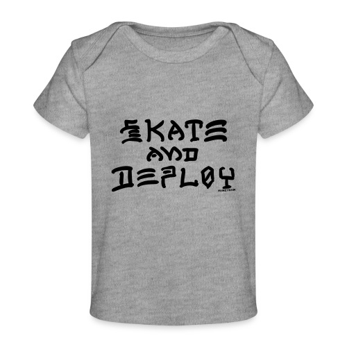 Skate and Deploy - Baby Organic T-Shirt
