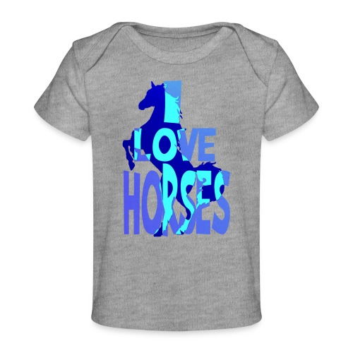 I Love Horses-blue - Baby Organic T-Shirt