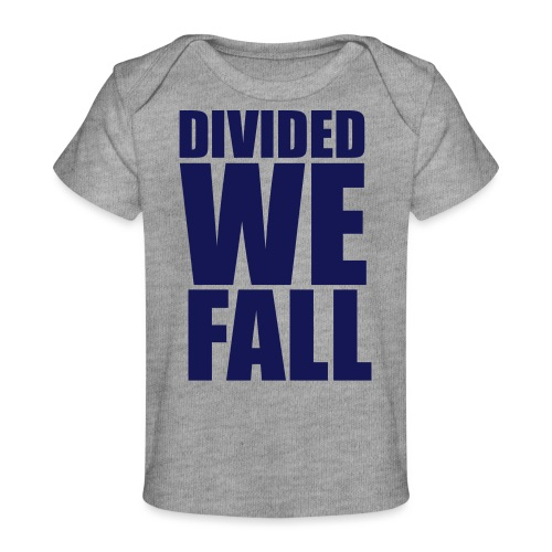 DIVIDED WE FALL - Baby Organic T-Shirt
