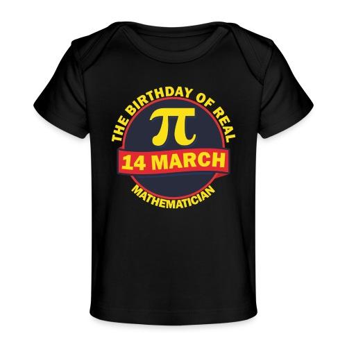 The Birthday of Real Mathematician T-shirt - Baby Organic T-Shirt