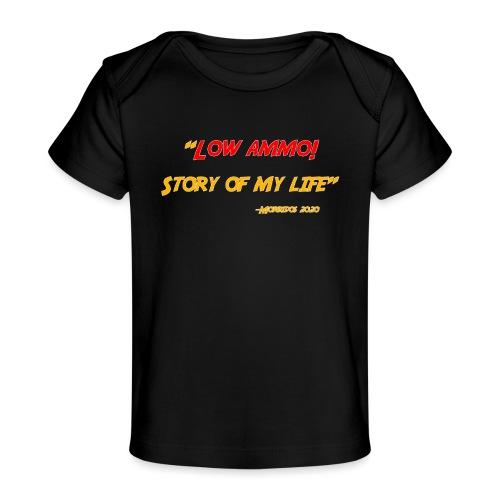 Low ammo - Baby Organic T-Shirt