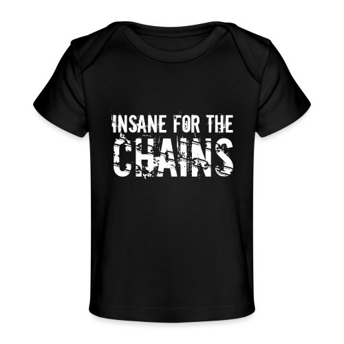 Insane for the Chains White Print - Baby Organic T-Shirt