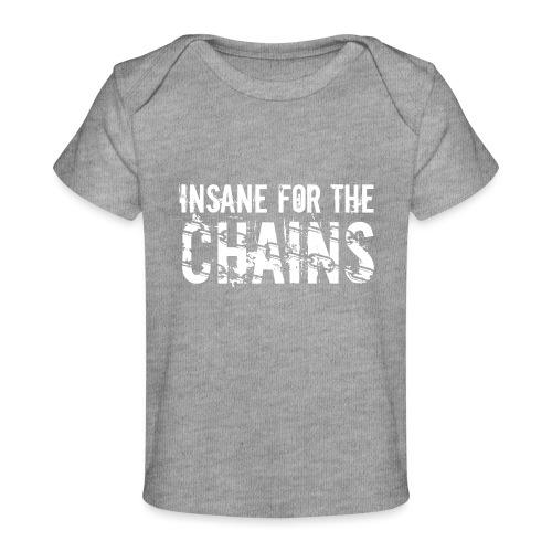 Insane for the Chains White Print - Baby Organic T-Shirt
