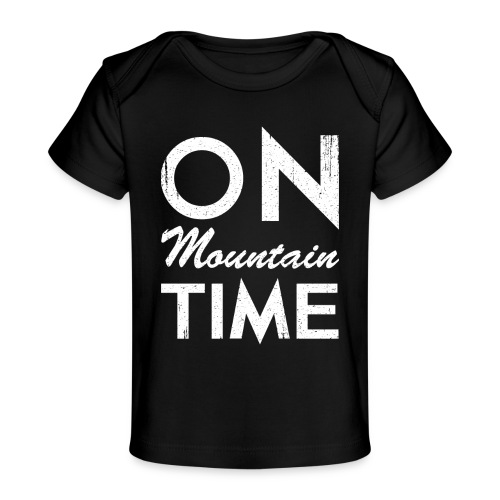 On Mountain Time - Baby Organic T-Shirt