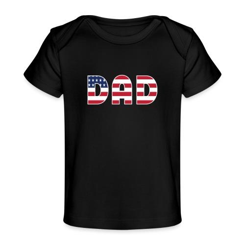 DAD + US Flag - Baby Organic T-Shirt