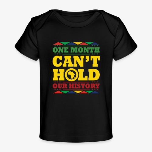 One Month Can't Hold Us - Dashiki Pride - Baby Organic T-Shirt