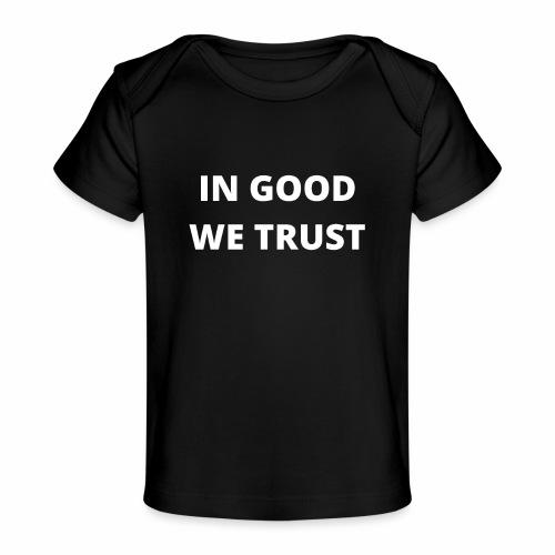 In Good We Trust - Baby Organic T-Shirt