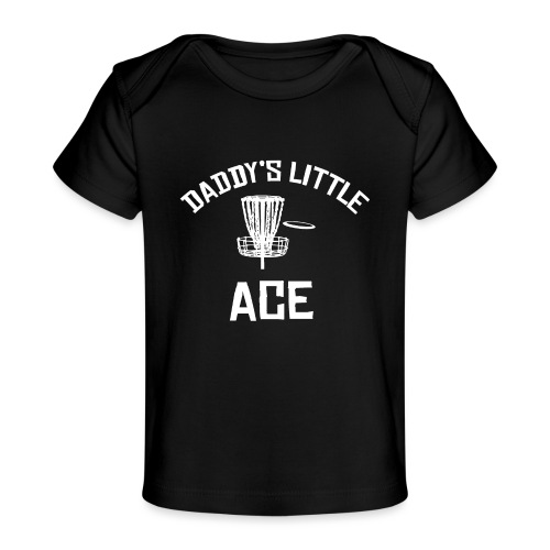 Daddy's Little Ace Disc Golf Shirt - Baby Organic T-Shirt