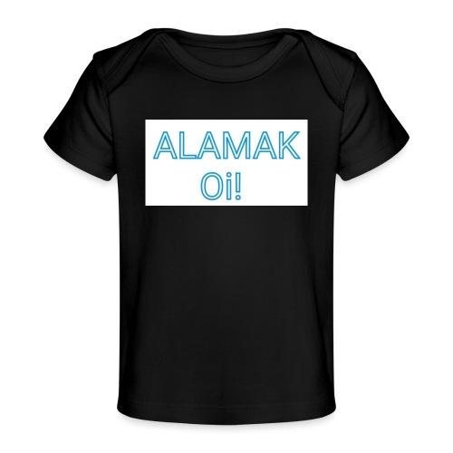ALAMAK Oi! - Baby Organic T-Shirt