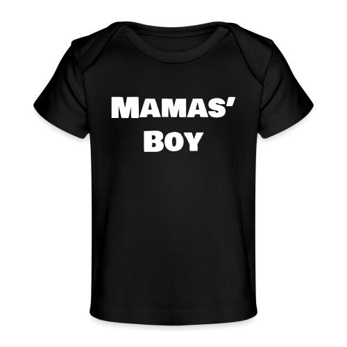 Mamas' Boy - Baby Organic T-Shirt