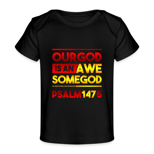 Our God is an Awesome God - Baby Organic T-Shirt
