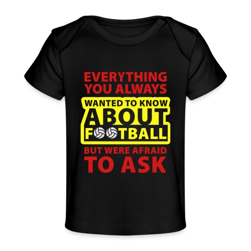 Every thing about football - Baby Organic T-Shirt