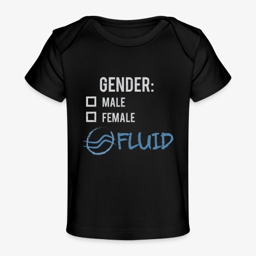 Gender: Fluid! - Baby Organic T-Shirt