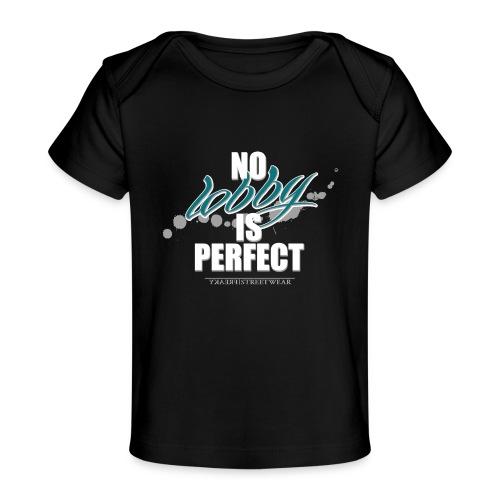 No lobby is perfect - Baby Organic T-Shirt