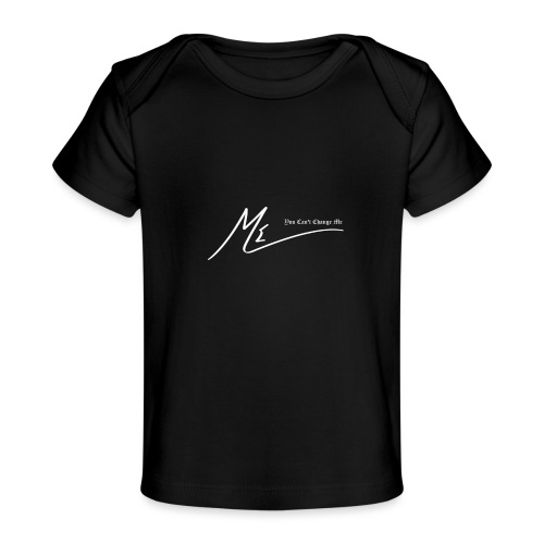 You Can't Change Me - The ME Brand - Baby Organic T-Shirt