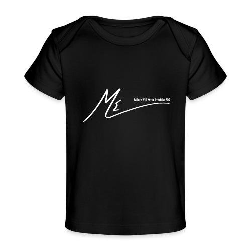 Failure Will Never Overtake Me! - Baby Organic T-Shirt