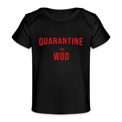 QUARANTINE & WOD - Baby Organic T-Shirt