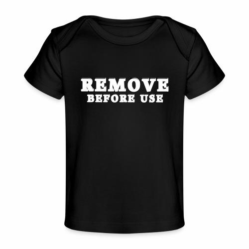 Remove Before Use for dark - Baby Organic T-Shirt