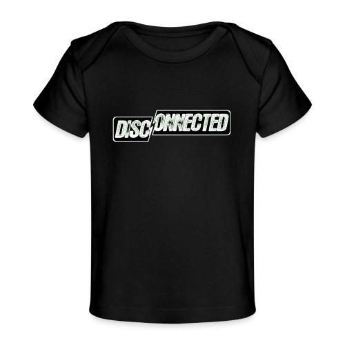 Disconnected - Baby Organic T-Shirt